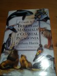 Harris, Graham - A Guide to the Birds and Mammals of Coastal Patagonia