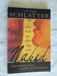 Victor Schlatter - Who Told You that You Were Naked?: From the Fall of Adam to the Rise of the Antichrist