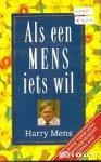 Mens, Harry - Als een MENS iets wil, Het Boek voor JONG en ONDERNEMEND Nederland =