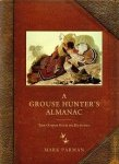 Mark Parman - A Grouse Hunter's Almanac: The Other Kind of Hunting