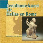HALBERTSMA, Dr. RUURD & Drs. LINDA MOL - Beeldhouwkunst uit Hellas en Rome.