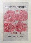 Ouden, Alex den - Oude techniek. Deel II