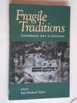 Taylor, Paul Michael - Fragile Traditions, Indonesian Art in Jeopardy