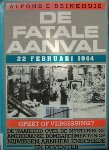 Brinkhuis A. - De fatale aanval: Arnhem, Nijmegen, Enschede 22-2-1944