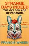 Wheen, Francis (ds1318) - Strange Days Indeed. The Golden Age of Paranoia