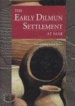 Killick, Robert & Jane Moon (edited by) - The Early Dilmun Settlement at Saar