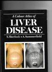 Sherlock, S / A. Summerfield - A Colour tlas of Liver disease