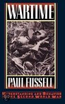 Fussell, Paul - Wartime. Understanding and Behavior in the Second World War