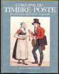 Haefeli-Meylan, Traugott - L'origine du timbre-poste et son expension dans le monde