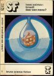 Asimov Isaac .. Vertaling door F. Lancel  en omslag layout Dick Bruna - Broedt daar een Mens?