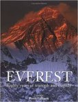 Gillman, Peter (edited by) - Everest  -  Eighty years of triumph and tragedy