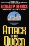 Henrick Richard P. - Attack on the Queen