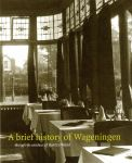 Klep, Leo - A short history of Wageningen through the windows of Hotel De Wereld