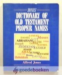 Jones, Alfred - Jones' Dictionary of Old Testament Proper Names --- Keyed to Strong's Exhaustive Concordance