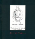Camões, Luís de - Amador e Amada. Poemas da Lirica. The Lover and the Beloved. Poems from Lyric