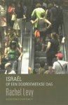 Levy, R. - Israel op een doordeweekse dag