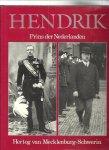 Jonge, J.A. De - Hendrik Prins der Nederlanden, Hertog van Mecklenburg-Schwerin