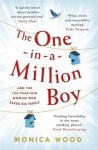 Monica Wood - The One-in-a-Million Boy / The touching novel of a 104-year-old woman's friendship with a boy you'll never forget...