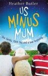 Heather Butler - Us Minus Mum