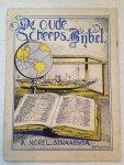 Norel-Straatsma, A. - De oude Scheeps-Bijbel.