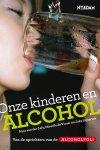 Nico van der Lely ; Mireille de Visser ; Joke Ligterink - Onze kinderen en alcohol