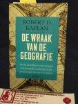 Kaplan, Robert D. - De wraak van de geografie / wat de wereldkaart ons voorspelt over komende conflicten en het gevecht tegen het onvermijdelijke