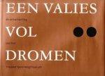 Webeling, Pieter / Lankveld, Jan / Dubbelman, Gé - Een valies vol dromen. De ontwikkeling van het nieuwe Spoorwegmuseum