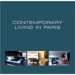 PAUWELS, WIM. - Contemporary Living in Paris /  Demeures Contemporaines A Paris /  Hedendaags wonen in Parijs. isbn 9789089440013
