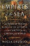 Crowley, Roger - Empires of the Sea  The Siege of Malta, the Battle of Lepanto, and the Contest for the Center of the World