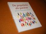 Dijk, Henriette van. (red.) e.a. - De Populatie als Patient. Vijftig Jaar sociale Geneeskunde AMC/UvA.