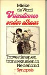 WAAL DE MIEKE - VRIENDINNEN ONDER ELKAAR * travestieten en transsexuelen in nederland