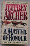 ARCHER, JEFFREY, - A matter of honour.
