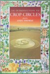 Thomas, Andy (edited by) - An introduction to crop circles
