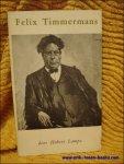 LAMPO, Hubert. - FELIX TIMMERMANS. 1886 - 1947.