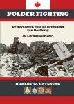 Catsburg, Robert W. - AAA Polderfighting, de gevechten van 8ste Canadese Army Brigade voor de bevrijding van Oostburg 20-30 okt 1944