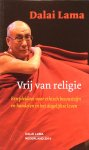 De Dalai Lama - Vrij van religie; een pleidooi voor ethisch bewustzijn en handelen in het dagelijkse leven