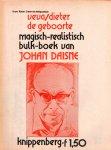 Daisne, Johan - Veva / Dieter / De geboorte. Magisch-realistisch bulk-boek