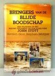 Stott, John - Brengers van de blijde Boodschap --- Een inleiding op het Nieuwe Testament en zijn schrijvers. Herzien door Stephen Motyer