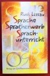 Lissau, Rudi - Sprache, Spracherwerb, Sprachunterricht