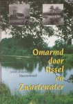 Pereboom, Freek,  Jeroen Kummer, Harry Stalknecht (red.) - Omarmd door IJssel en Zwartewater. Zeven eeuwen Mastenbroek.