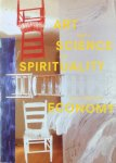 Rauschenberg, Robert & various authors - Art meets science and spirituality in a changing economy
