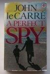 CARRE, JOHN LE, - A perfect spy.