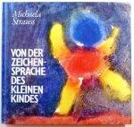 Strauss, Michaela - Von der Zeichensprache des kleinen Kindes. Spuren der Menschwerdung