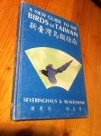 Severinghaus & Blackshaw - A new guide to the Birds of Taiwan
