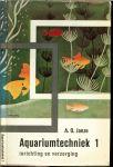 Janze, A.O .. Omslagontwerp : Rein van Looy Illustraties naar tekeningen van de schrijver - Aquariumtechniek Deel 1 : Inrichting en verzorging