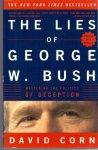 Corn, David (ds1380) - The Lies of George W. Bush.Mastering the Politics of Deception