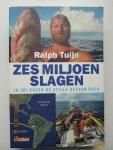 Tuijn, Ralph - Zes miljoen slagen : in 281 dagen de Stille Oceaan over