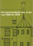 - De Commanderie van St. Jan van 1196 tot 1974