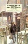 John Fante - Wait Until Spring, Bandini