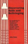CAMP, John - Discovering Bells and Bellringing: an introduction to the history and technique of change-ringing; famous towers and bells, ringing graffiti, and a glossary of terms